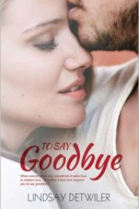 To Say Goodbye by Lindsay Detwiler