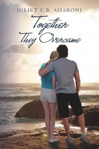 Together They Overcame by Juliet Aharoni