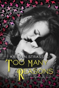 Too Many Reasons by Kristen Strassel