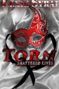 Torn: A Dark BDSM Romance Novel (Shattered Lives Book 1) by Lexie Syrah