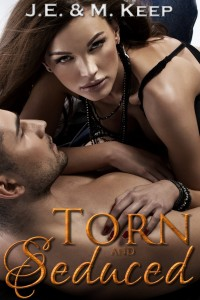 Torn & Seduced: An Erotic Urban Fantasy by J.E. & M. Keep