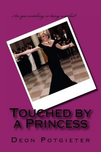 Touched by a Princess by Deon Potgieter