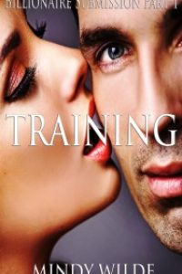 Training (Billionaire Submission Part 1) by Mindy Wilde