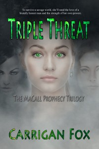 Triple Threat (The MaCall Prophecy Trilogy, Book 3) by Carrigan Fox