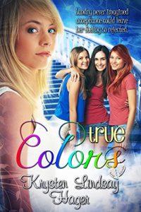 True Colors (Landry's True Colors Series Book 1) by Krysten Lindsay Hager