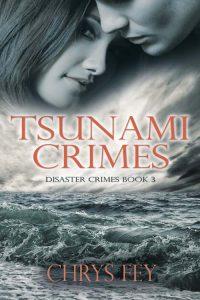 Tsunami Crimes (Disaster Crimes Book 3) by Chrys Fey