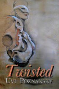 Twisted by Uvi Poznansky