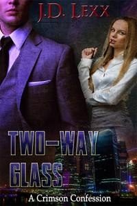 Two-Way Glass by J.D. Lexx