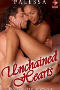 Unchained Hearts, Baxter Family Saga Book 1 by Palessa