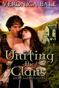 Uniting the Clans (Highland Loyalties Trilogy, Volume 2) by Veronica Bale @VeronicaBale1