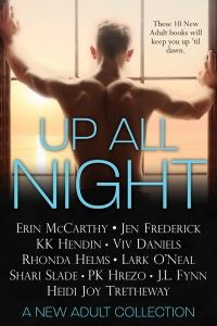 Up All Night: A New Adult Collection by Erin McCarthy, Jen Frederick, Lark O'Neal, Viv Daniels, Shari Slade, Rhonda Helms, J.L. Fynn, PK Hrezo, Heidi Joy Tretheway, and K.K. Hendin
