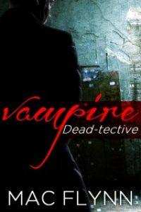 Vampire Dead-tective (Dead-tective #1) by Mac Flynn