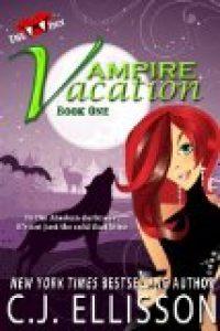 Vampire Vacation by C.J. Ellisson
