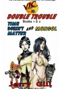 Vic: Double Trouble a double novel, first 2 in series, Vic: Time doesn't matter and Vic: Mongol by Jerry Gill
