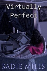 Virtually Perfect by Sadie Mills