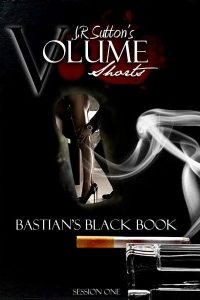 VOLUME: Bastian's Black Book by J.R Sutton