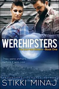 Werehipsters by Stikki Minaj