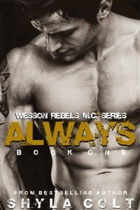 Wesson Rebels M.C. : Alwayss by Shyla Colt