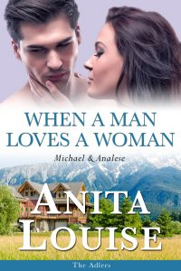 When a Man Loves a Woman by Anita Louise