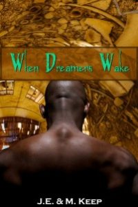 When Dreamers Wake by J.E. & M. Keep