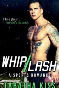 Whiplash: A Sports Romance by Tabatha Kiss