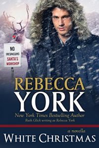 WHITE CHRISTMAS: A Christmas Fantasy Novella by Rebecca York