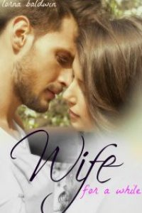 Wife for a While by Lorna Baldwin