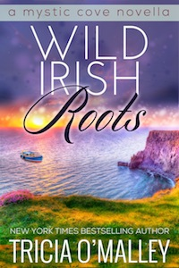 Wild Irish Roots by Tricia O'Malley