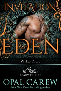 Wild Ride (Ready to Ride Vol. 2, An Invitation to Eden Story) by Opal Carew