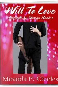 Will To Love (Lifestyle by Design Book 1) by Miranda P. Charles @MirandaPCharles