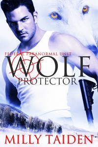 Wolf Protector (Federal Paranormal Unit) by Milly Taiden