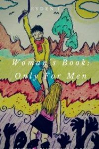 Woman's Book: Only For Men by Eyden I.
