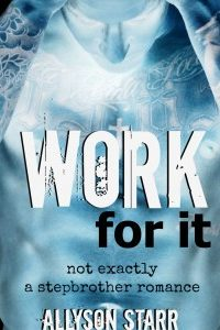 Work For It by Allyson Starr
