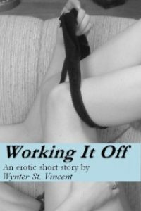 Working It Off by Wynter St. Vincent