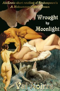Wrought by Moonlight by Val Noirre