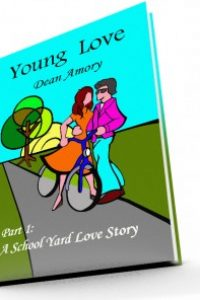 Young Love Part 1: A Schoolyard Love Story by Dean Amory