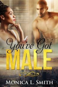 You've Got Male by Monica Smith