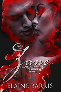 Zane (The Flames of Vampire Passion Book 1) by Elaine Barris