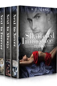 Boxed Set: Shattered Innocence Trilogy by A.L. Long