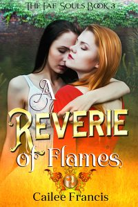 A Reverie of Flames (The Fae Souls Book 3) by Cailee Francis