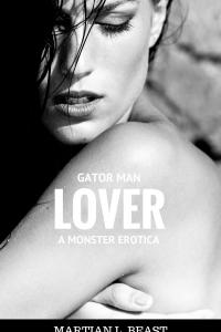 Gator Man Lover -A Monster Erotica by Martian L. Beast