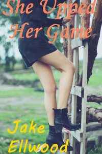 She Upped Her Game by Jake Ellwood