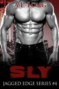 Sly: Jagged Edge Series #4 by A.L. Long