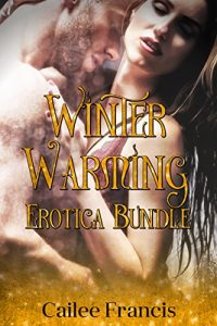Winter Warming Erotica Bundle by Cailee Francis