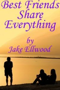 Best Friends Share Everything by Jake Ellwood