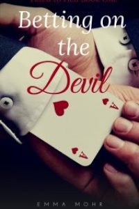 Betting on the Devil: Fated to Hell Book 1 by Emma Mohr