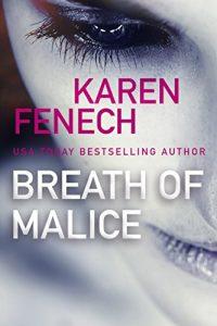 BREATH OF MALICE by Karen Fenech