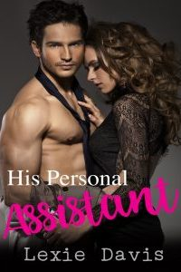 His Personal Assistant by Lexie Davis