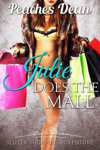 Julie Does The Mall by Peaches Dean