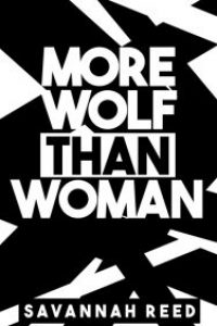 More Wolf Than Woman by Savannah Reed